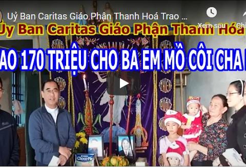 Uỷ Ban Caritas Giáo Phận Thanh Hoá Trao 170 Triệu Cho 3 Em Mồ Côi Cha Mẹ Tại Gx. Ngọc Sơn